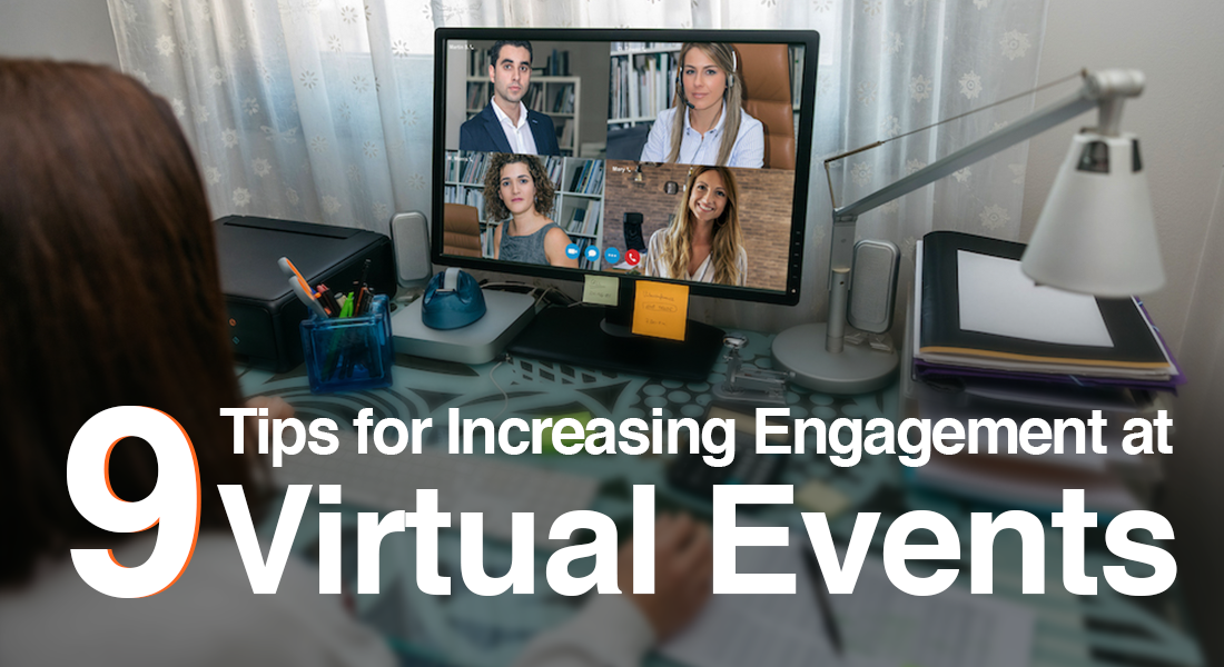 9 Tips for Increasing Engagement at Virtual Events