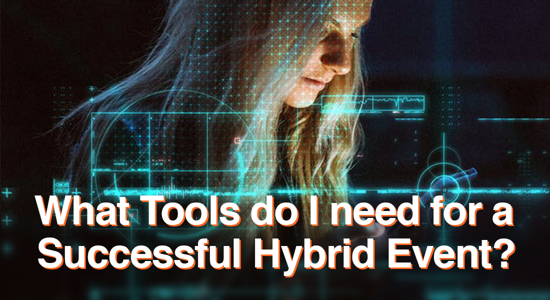 What Tools do I need for a Successful Hybrid Event?