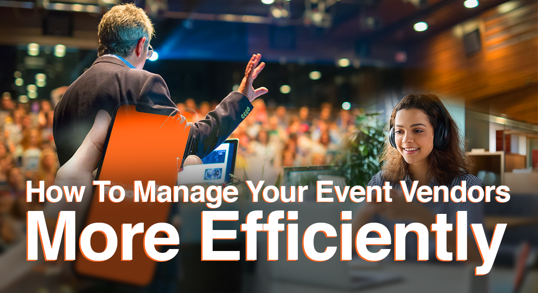 How To Manage Your Event Vendors More Efficiently