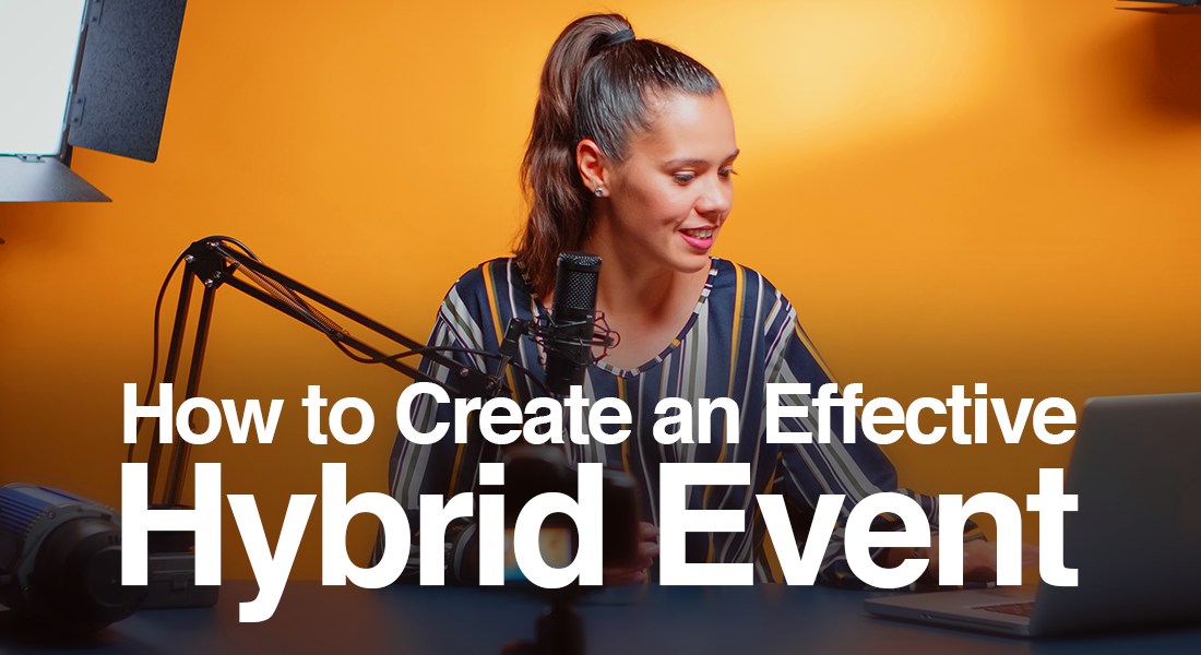 How to Create an Effective Hybrid Event